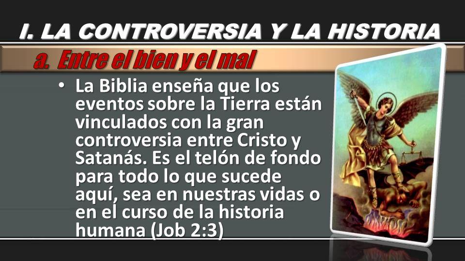 a. Entre el bien y el mal I. LA CONTROVERSIA Y LA HISTORIA