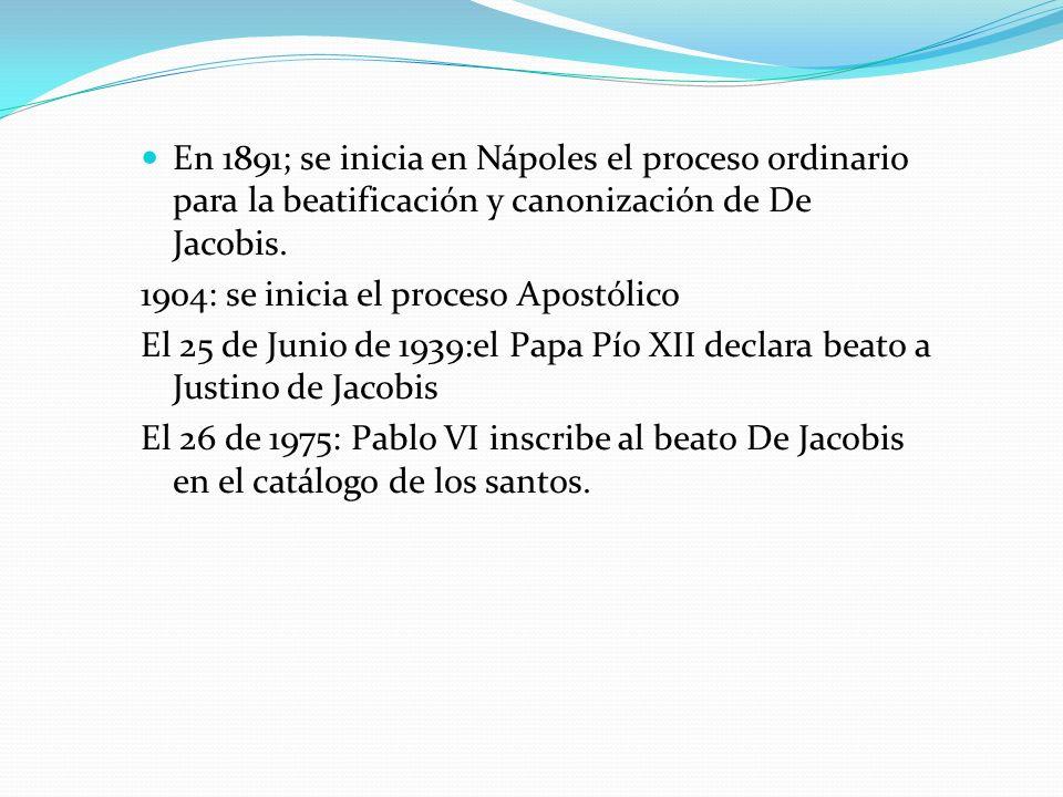 En 1891; se inicia en Nápoles el proceso ordinario para la beatificación y canonización de De Jacobis.