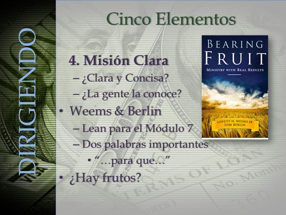 DIRIGIENDO Cinco Elementos 4. Misión Clara Weems & Berlin ¿Hay frutos