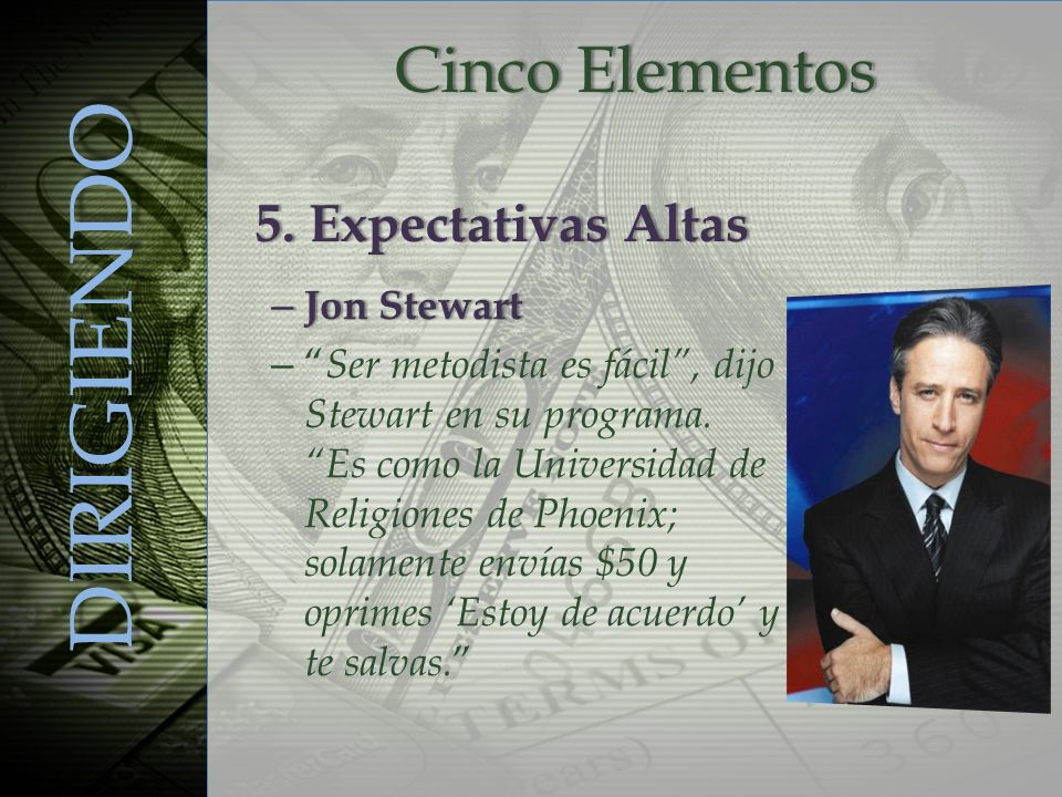 DIRIGIENDO Cinco Elementos 5. Expectativas Altas Jon Stewart