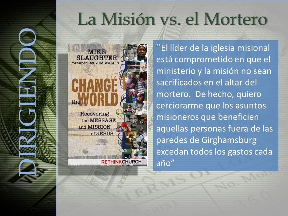 DIRIGIENDO La Misión vs. el Mortero