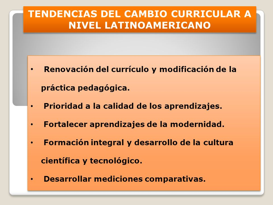 TENDENCIAS DEL CAMBIO CURRICULAR A NIVEL LATINOAMERICANO