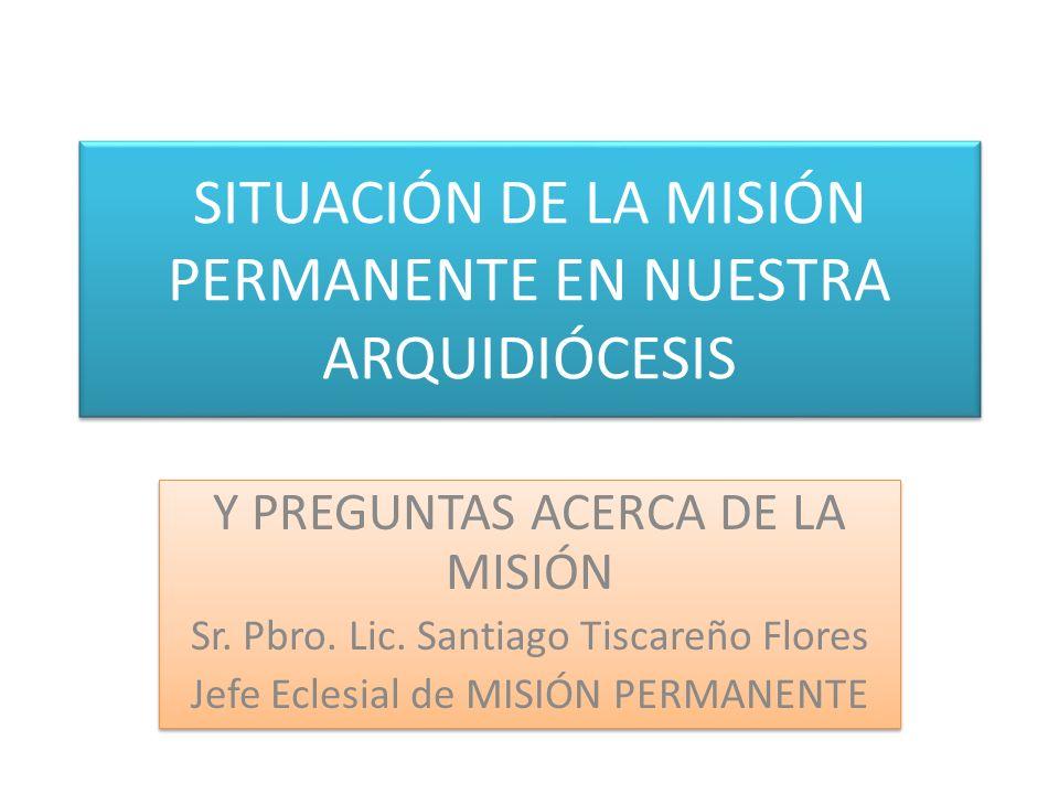 SITUACIÓN DE LA MISIÓN PERMANENTE EN NUESTRA ARQUIDIÓCESIS