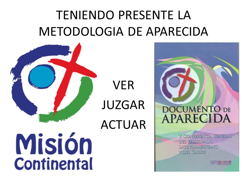 TENIENDO PRESENTE LA METODOLOGIA DE APARECIDA