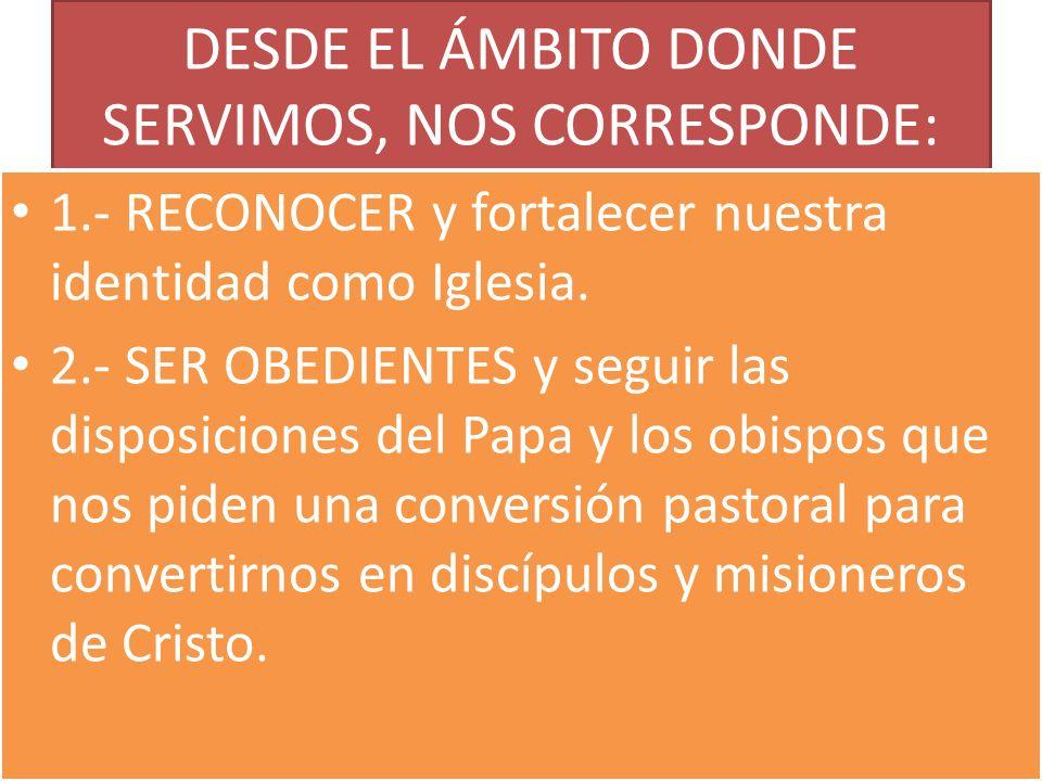 DESDE EL ÁMBITO DONDE SERVIMOS, NOS CORRESPONDE: