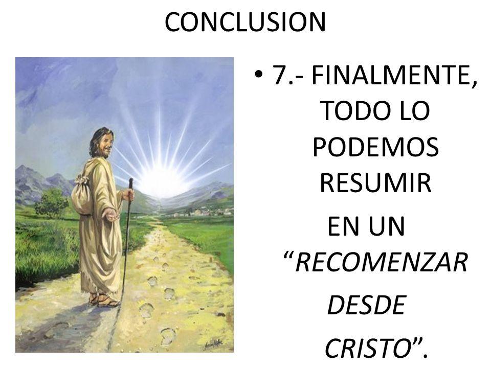 7.- FINALMENTE, TODO LO PODEMOS RESUMIR
