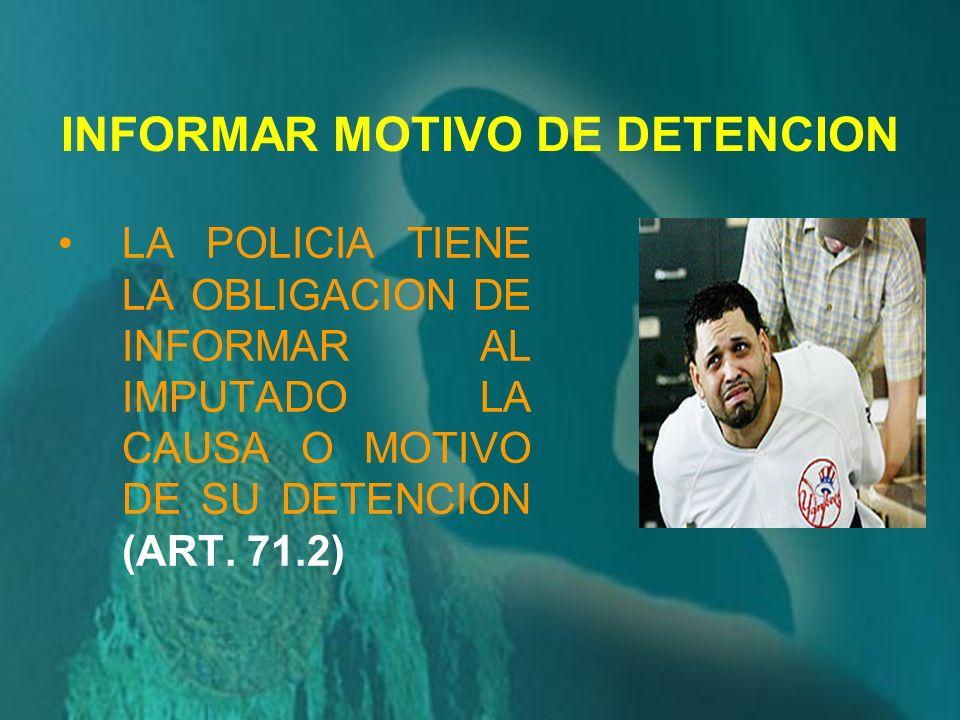 INFORMAR MOTIVO DE DETENCION