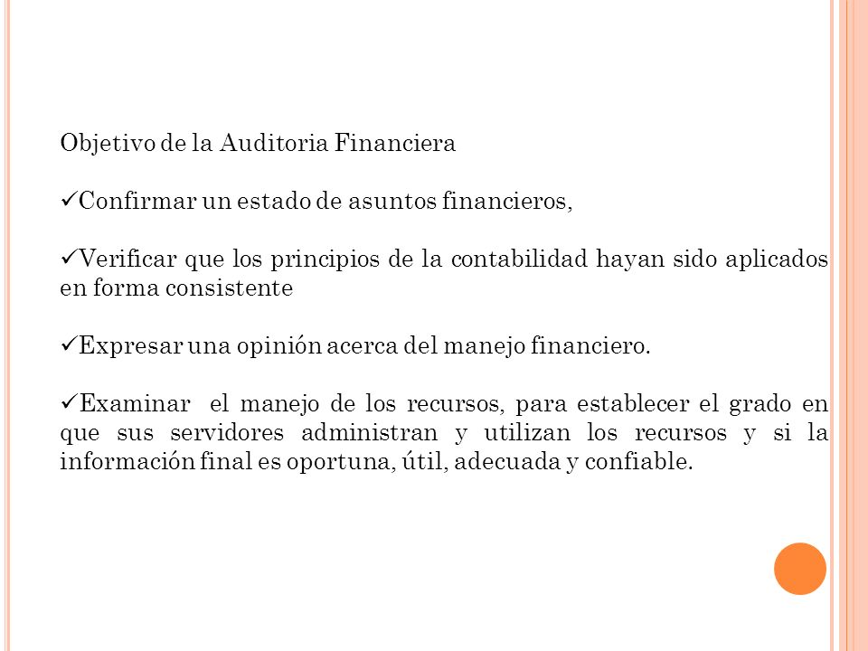 Objetivo de la Auditoria Financiera