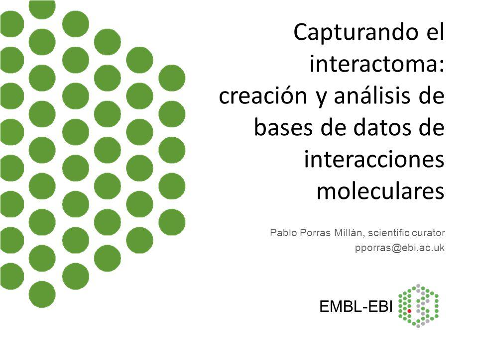 Pablo Porras Millán, scientific curator pporras@ebi.ac.uk