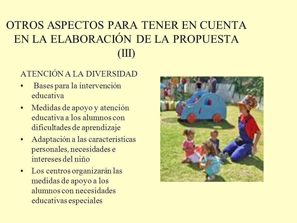 OTROS ASPECTOS PARA TENER EN CUENTA EN LA ELABORACIÓN DE LA PROPUESTA (III)