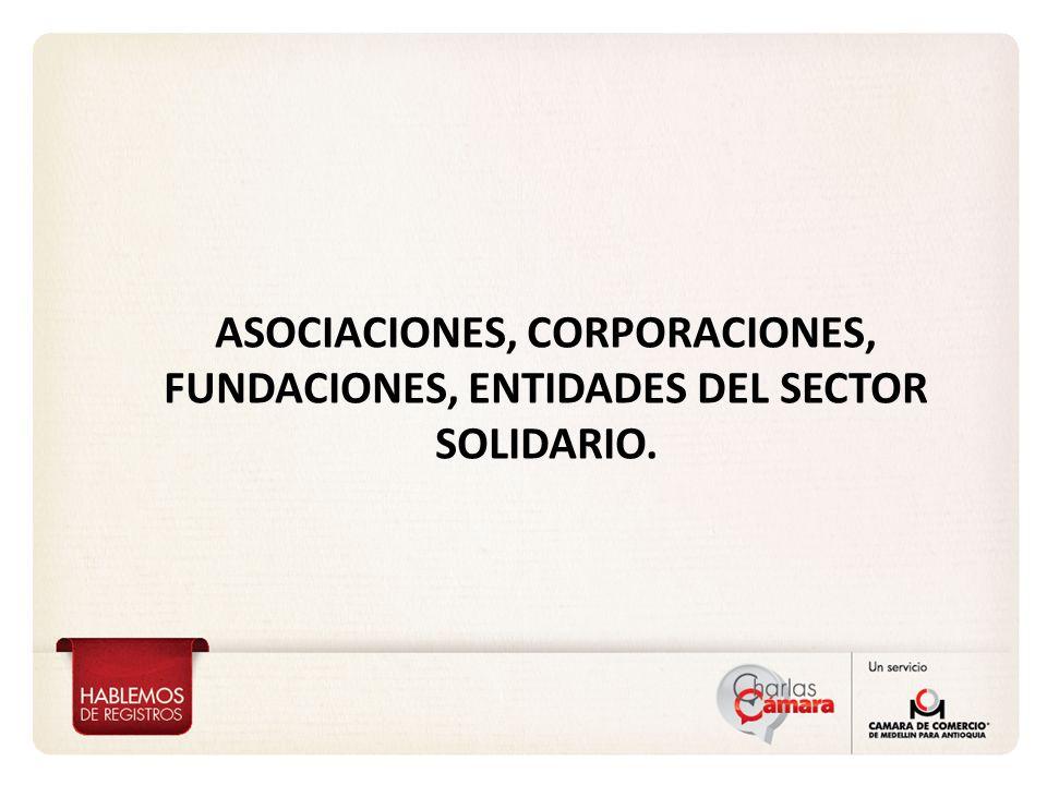 ASOCIACIONES, CORPORACIONES, FUNDACIONES, ENTIDADES DEL SECTOR SOLIDARIO.