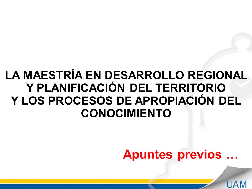 LA MAESTRÍA EN DESARROLLO REGIONAL Y PLANIFICACIÓN DEL TERRITORIO