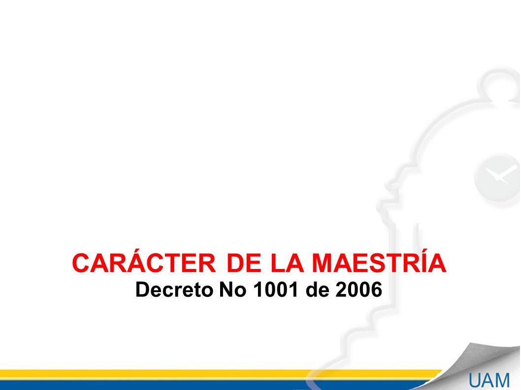 CARÁCTER DE LA MAESTRÍA