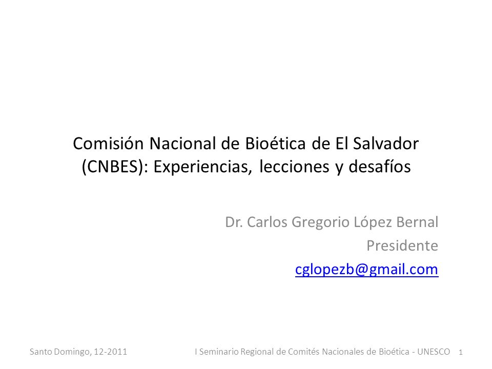 Dr. Carlos Gregorio López Bernal Presidente cglopezb@gmail.com
