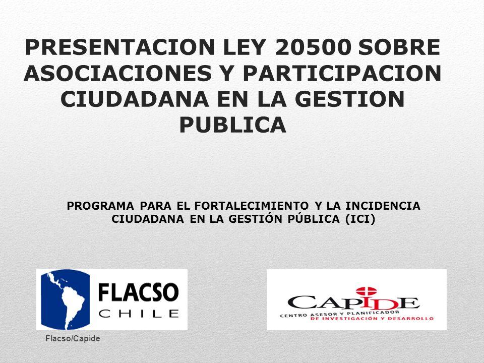 PRESENTACION LEY 20500 SOBRE ASOCIACIONES Y PARTICIPACION CIUDADANA EN LA GESTION PUBLICA