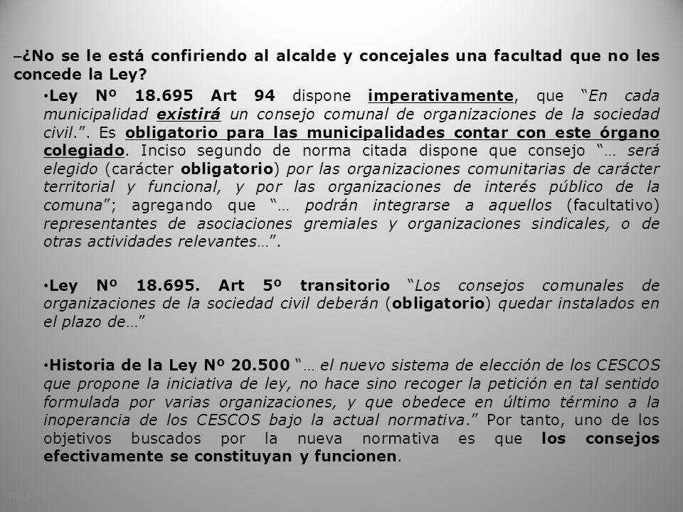 ¿No se le está confiriendo al alcalde y concejales una facultad que no les concede la Ley
