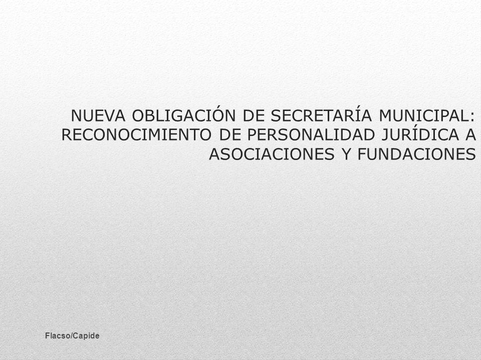 NUEVA OBLIGACIÓN DE SECRETARÍA MUNICIPAL: RECONOCIMIENTO DE PERSONALIDAD JURÍDICA A ASOCIACIONES Y FUNDACIONES