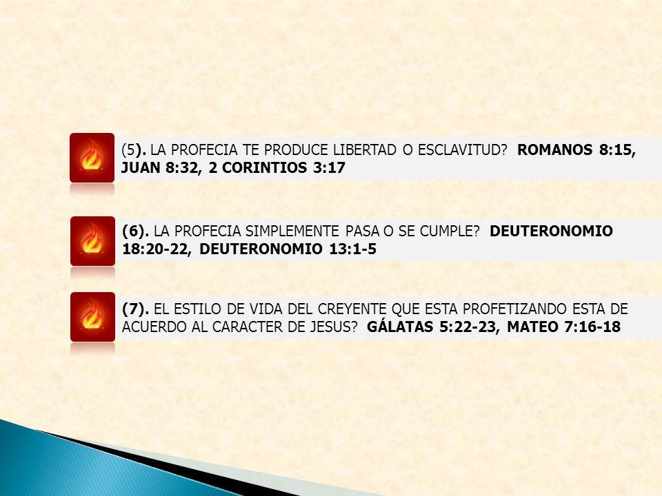 (5). LA PROFECIA TE PRODUCE LIBERTAD O ESCLAVITUD