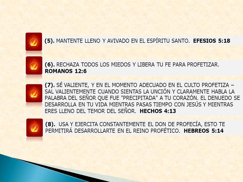 (5). MANTENTE LLENO Y AVIVADO EN EL ESPÍRITU SANTO. EFESIOS 5:18