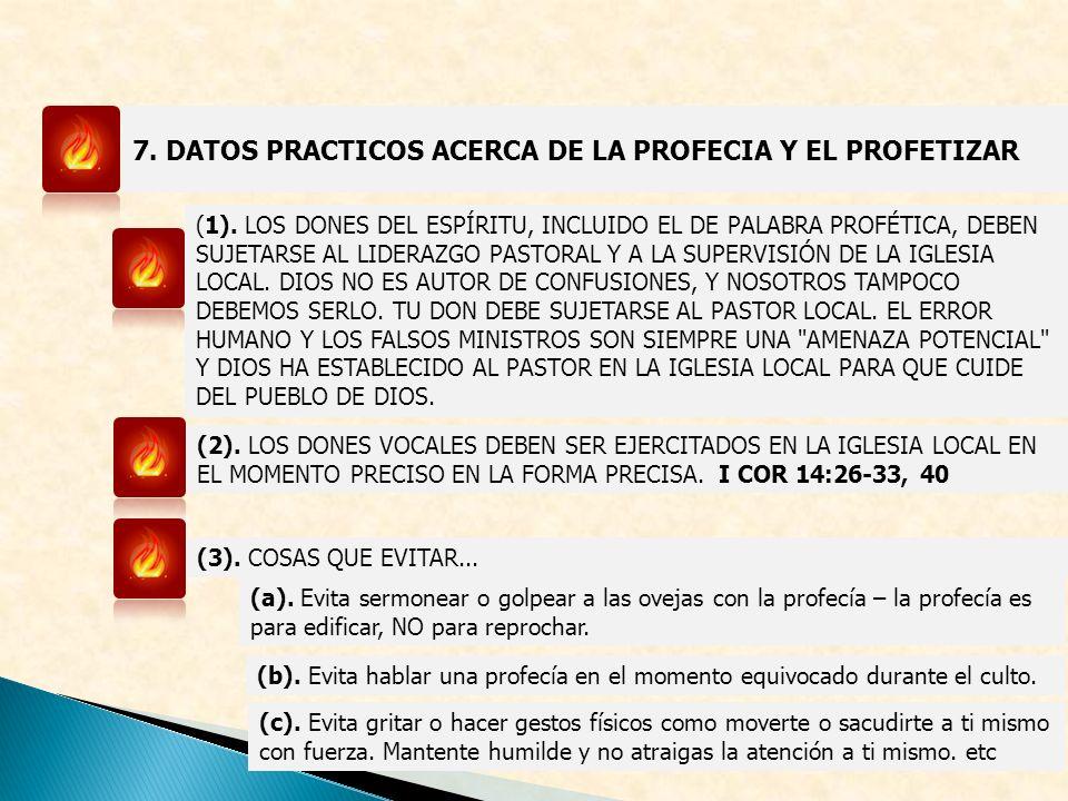7. DATOS PRACTICOS ACERCA DE LA PROFECIA Y EL PROFETIZAR