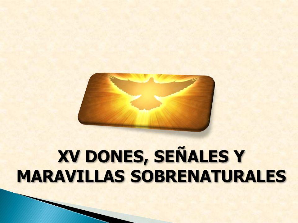 XV DONES, SEÑALES Y MARAVILLAS SOBRENATURALES