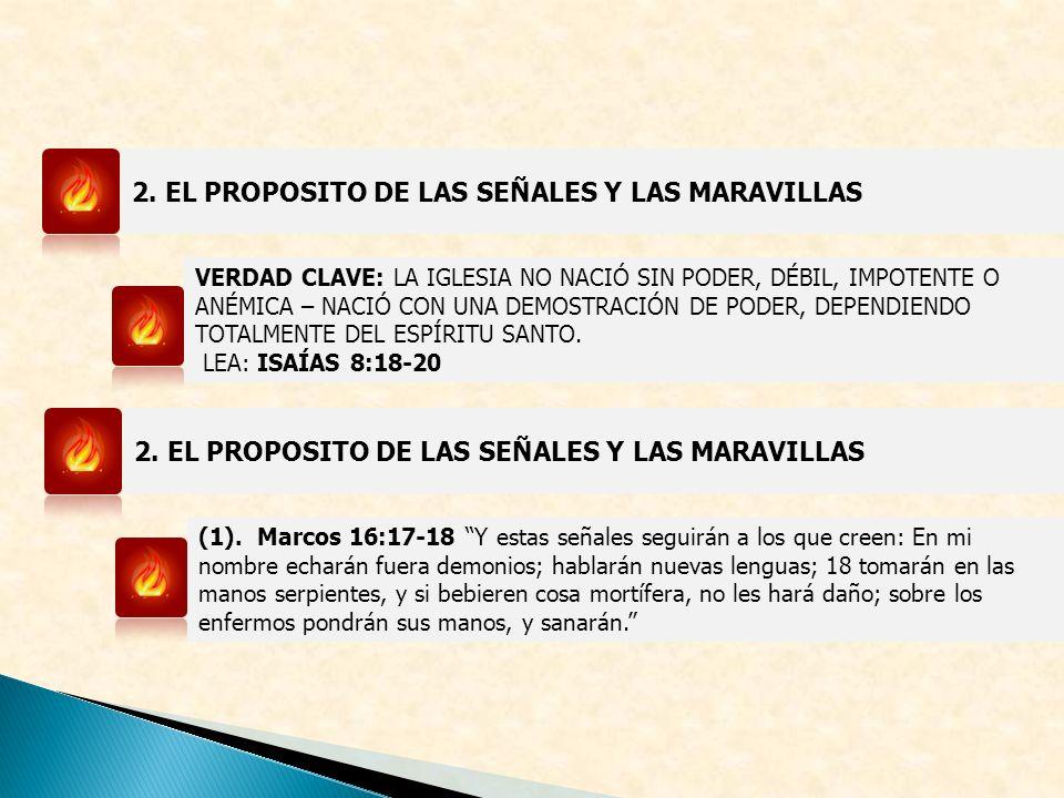 2. EL PROPOSITO DE LAS SEÑALES Y LAS MARAVILLAS