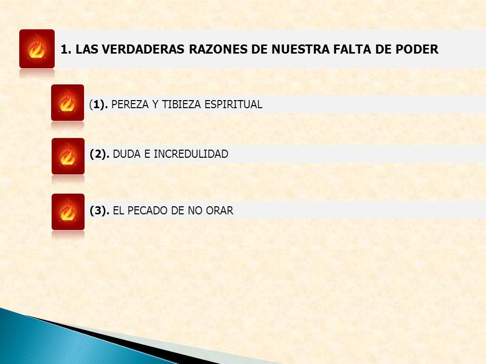 1. LAS VERDADERAS RAZONES DE NUESTRA FALTA DE PODER
