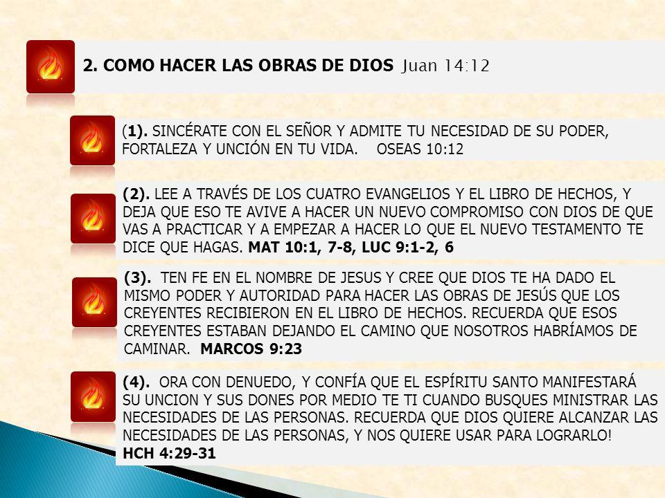 2. COMO HACER LAS OBRAS DE DIOS Juan 14:12