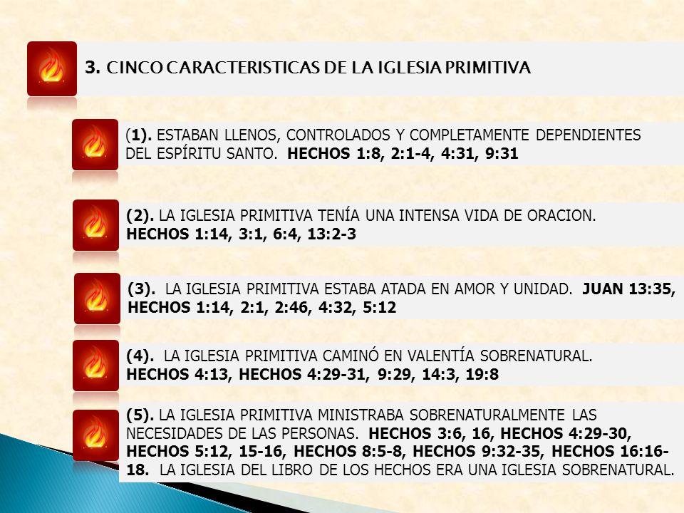 3. CINCO CARACTERISTICAS DE LA IGLESIA PRIMITIVA