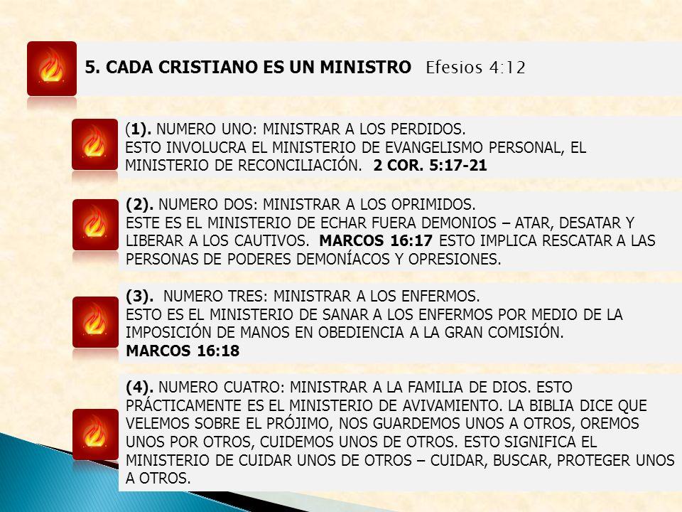 5. CADA CRISTIANO ES UN MINISTRO Efesios 4:12