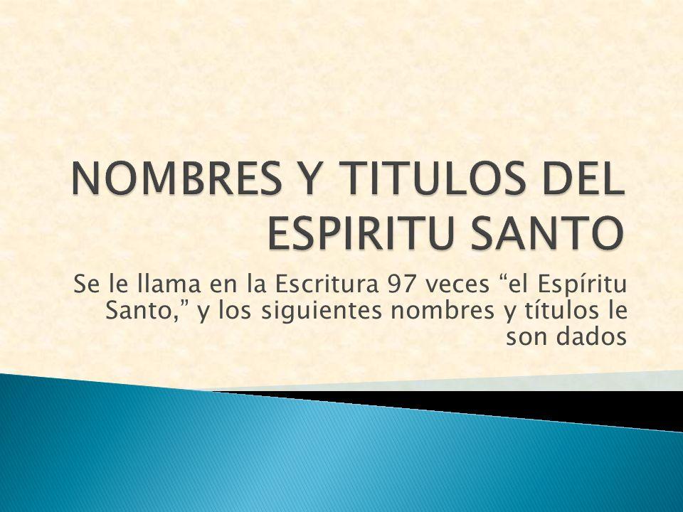 NOMBRES Y TITULOS DEL ESPIRITU SANTO