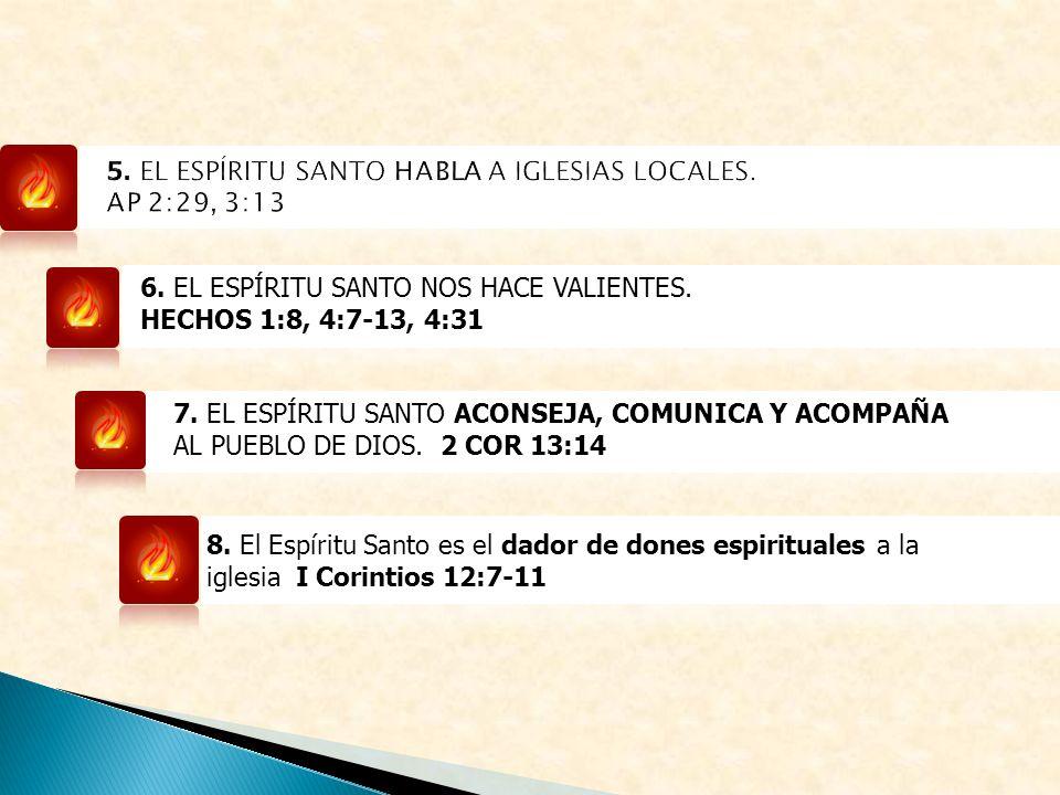 5. EL ESPÍRITU SANTO HABLA A IGLESIAS LOCALES. AP 2:29, 3:13
