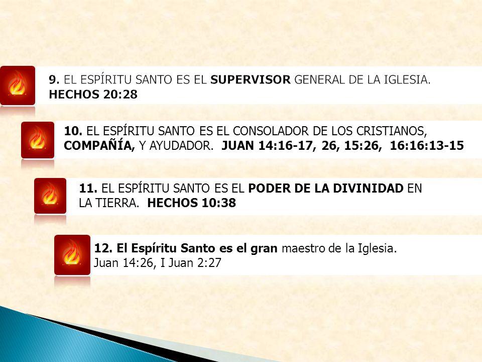 9. EL ESPÍRITU SANTO ES EL SUPERVISOR GENERAL DE LA IGLESIA