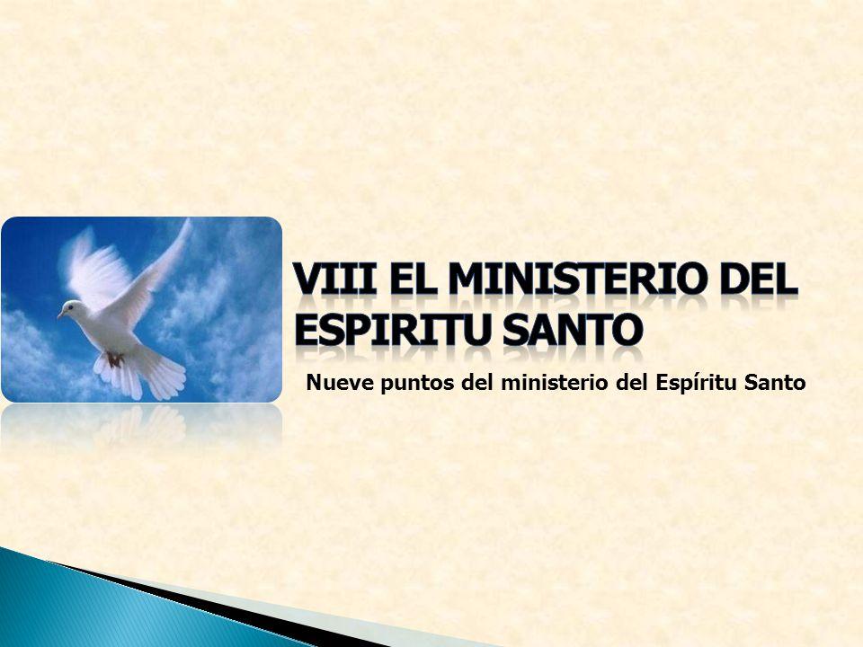 VIII EL MINISTERIO DEL ESPIRITU SANTO