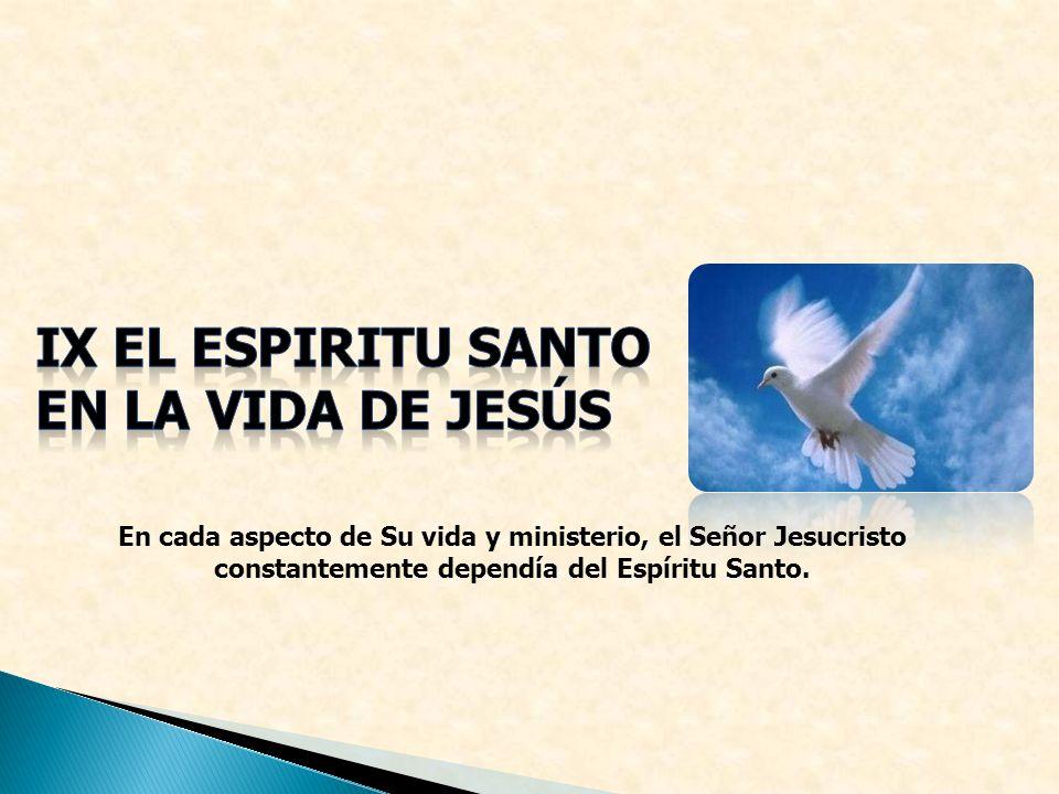 IX EL ESPIRITU SANTO EN LA VIDA DE JESÚS