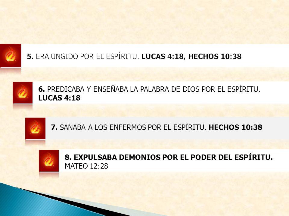 5. ERA UNGIDO POR EL ESPÍRITU. LUCAS 4:18, HECHOS 10:38