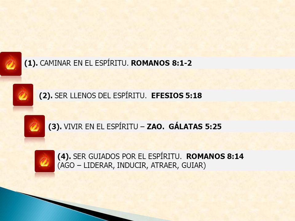 (1). CAMINAR EN EL ESPÍRITU. ROMANOS 8:1-2