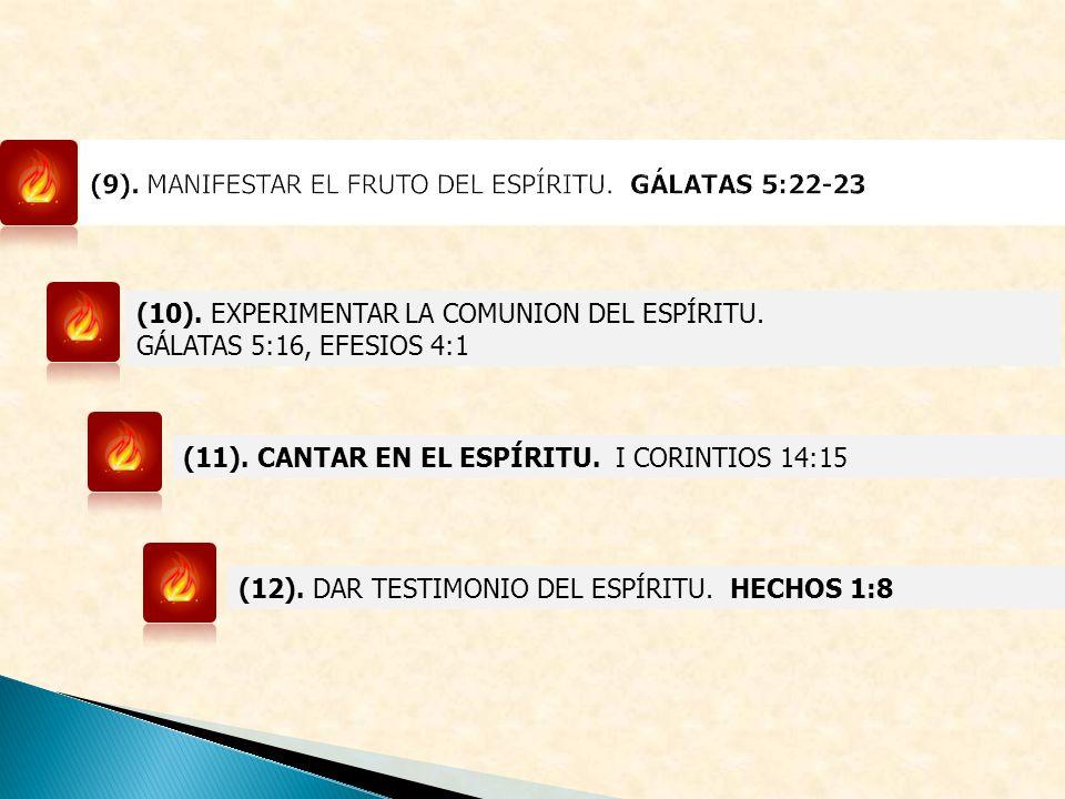 (9). MANIFESTAR EL FRUTO DEL ESPÍRITU. GÁLATAS 5:22-23