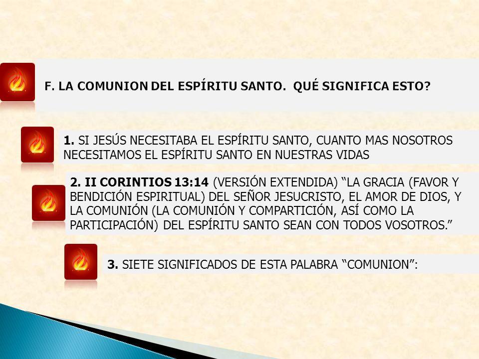 F. LA COMUNION DEL ESPÍRITU SANTO. QUÉ SIGNIFICA ESTO