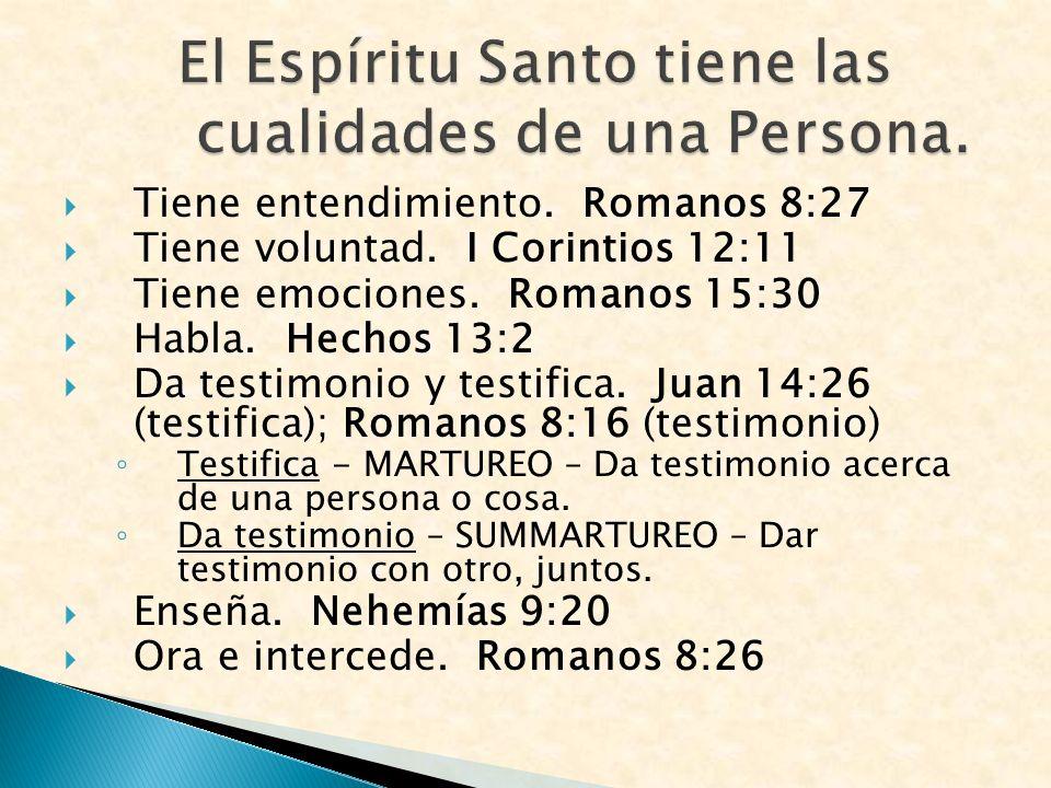 El Espíritu Santo tiene las cualidades de una Persona.