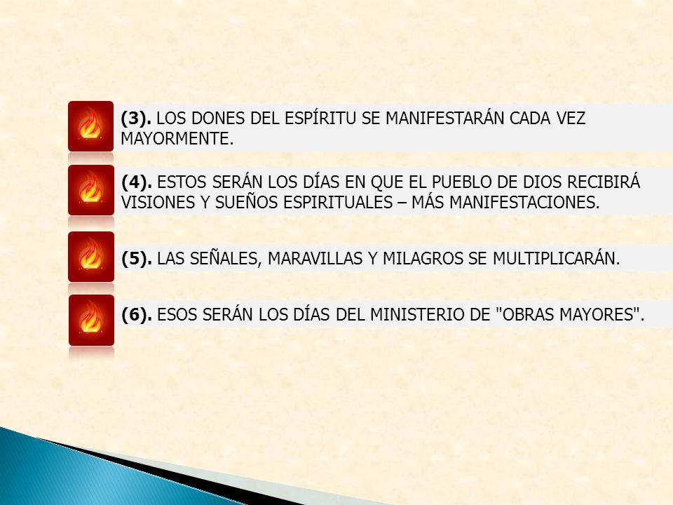 (3). LOS DONES DEL ESPÍRITU SE MANIFESTARÁN CADA VEZ MAYORMENTE.