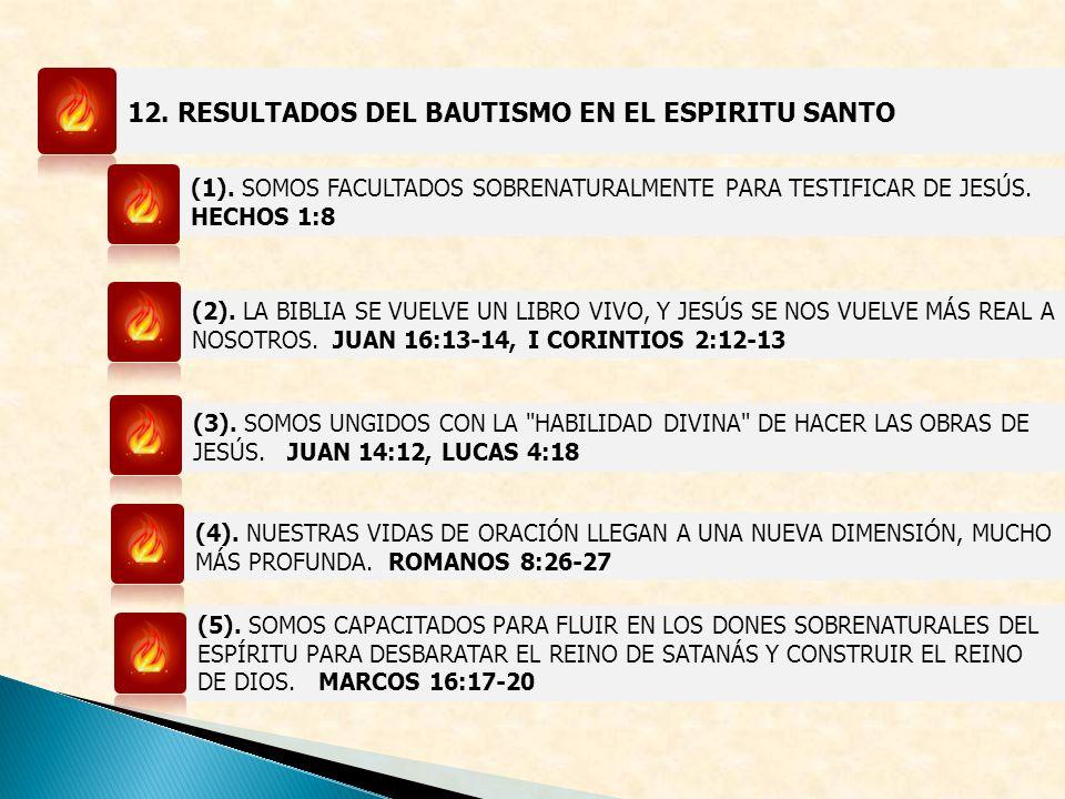 12. RESULTADOS DEL BAUTISMO EN EL ESPIRITU SANTO