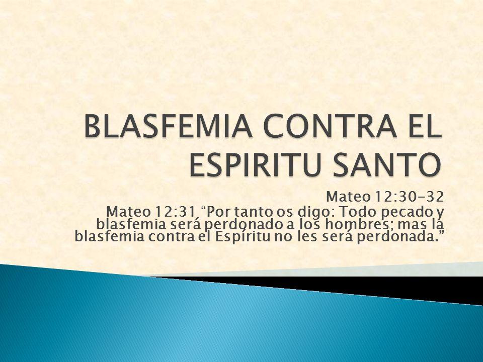 BLASFEMIA CONTRA EL ESPIRITU SANTO