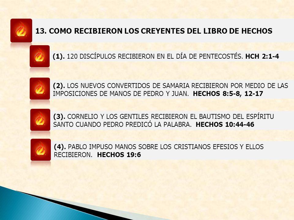 13. COMO RECIBIERON LOS CREYENTES DEL LIBRO DE HECHOS