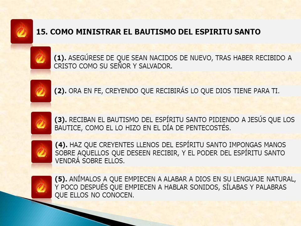 15. COMO MINISTRAR EL BAUTISMO DEL ESPIRITU SANTO