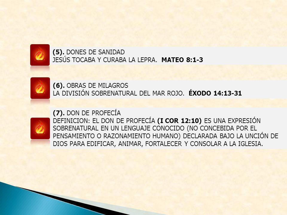 (5). DONES DE SANIDAD JESÚS TOCABA Y CURABA LA LEPRA. MATEO 8:1-3. (6). OBRAS DE MILAGROS. LA DIVISIÓN SOBRENATURAL DEL MAR ROJO. ÉXODO 14:13-31.