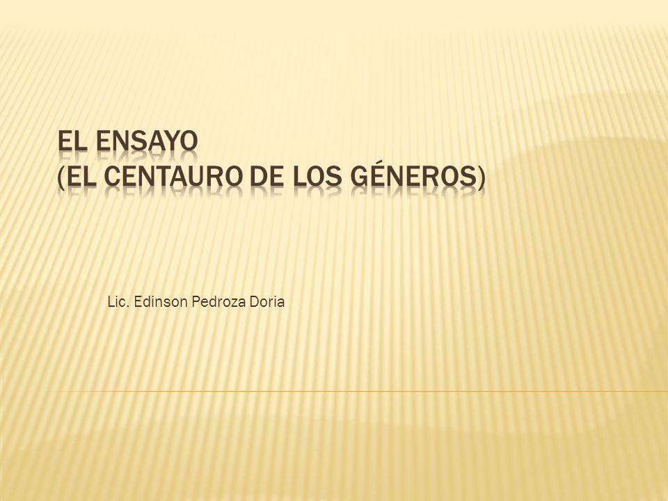 EL ENSAYO (El centauro de los géneros)
