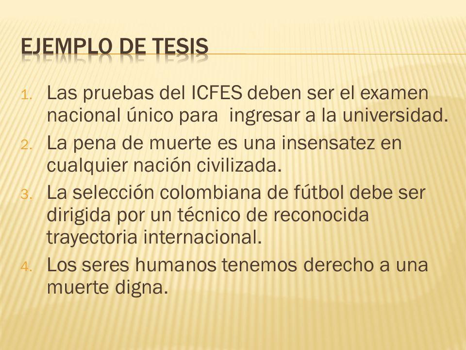 Ejemplo de tesis Las pruebas del ICFES deben ser el examen nacional único para ingresar a la universidad.