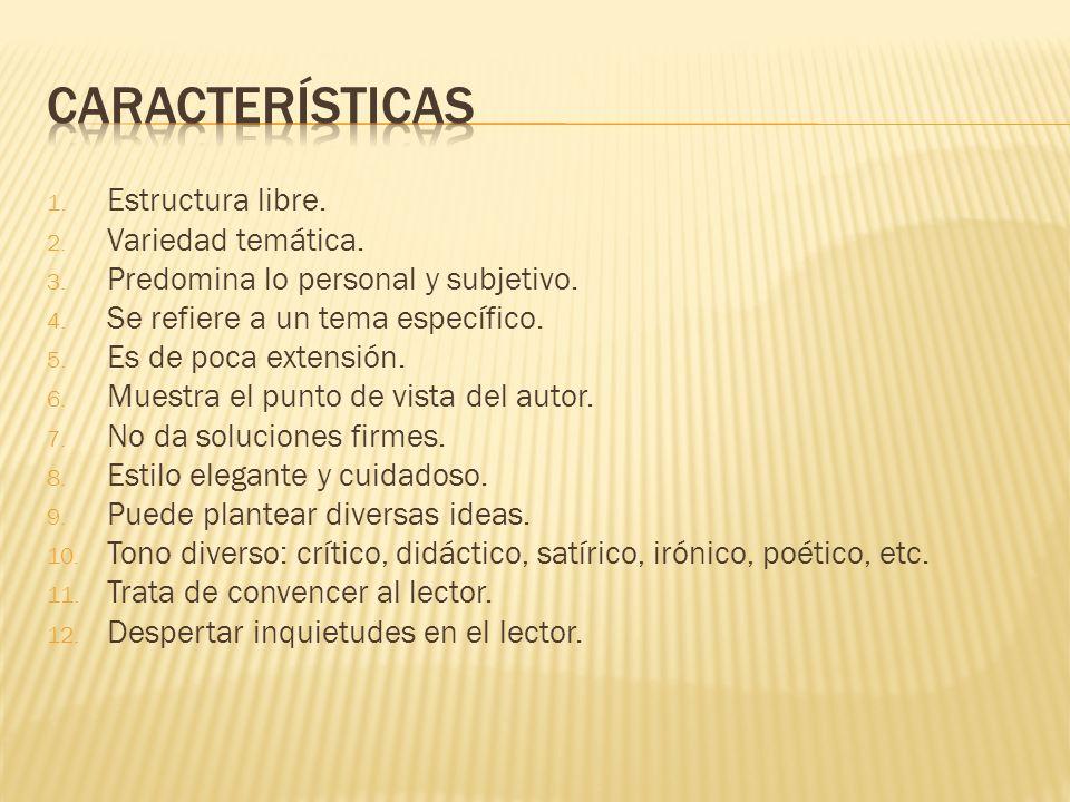 Características Estructura libre. Variedad temática.