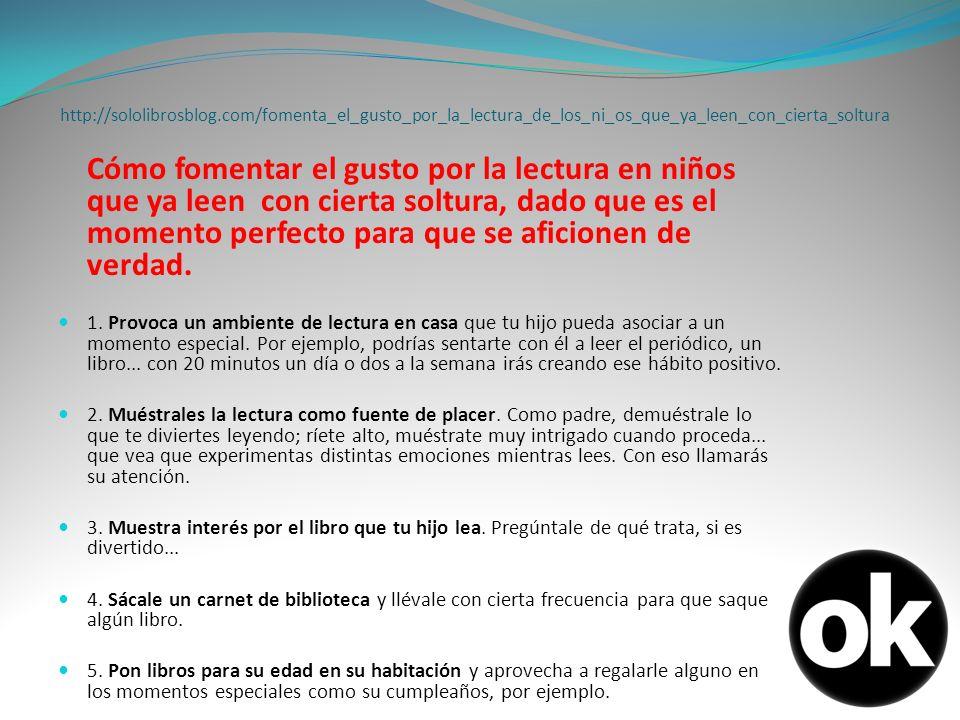 http://sololibrosblog.com/fomenta_el_gusto_por_la_lectura_de_los_ni_os_que_ya_leen_con_cierta_soltura